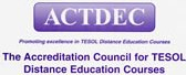 ACTDEC - Accreditation Council for TESOL Distance Education Courses